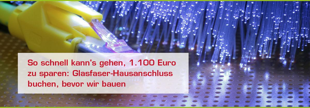 So schnell kann's für Kunden gehen, 1.100 Euro zu sparen: einen Glasfaser-Hausanschluss buchen, bevor wir bauen